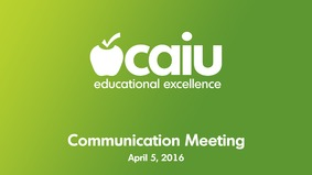 CAIU Communication Meeting - April 5,2016